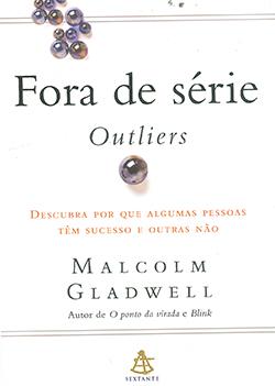 """A obra do jornalista Malcolm Gladwell, da revista """"New Yorker"""", sublinha que gênios às vezes fracassam porque falta """"uma comunidade ao redor que as"""" prepare """"para o mundo"""""""