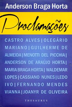 """De Anderson Braga Horta, a obra """"Proclamações"""" foi publicada pela editora brasiliense Thesaurus. Com 192 páginas, custa R$ 35"""