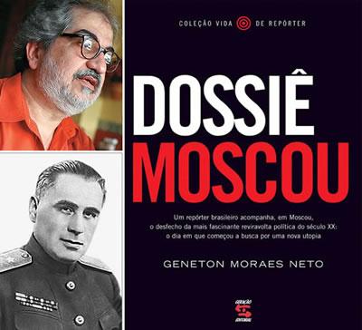 Geneton Moraes Neto, o stalinista Pavel Sudoplatov e a capa do livro Dossiê Moscou