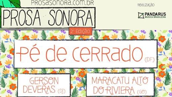 Prosa Sonora leva Pé de Cerrado (DF) e Alto do Riviera para o Teatro Sesi
