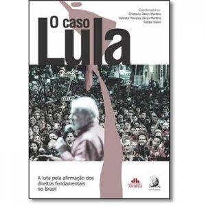 lula-da-silva-capa-do-livro-627859_caso-lula-o-a-luta-pela-afirmacao-dos-direitos-fundamentais-no-brasil-745486_m1_636159234721538000