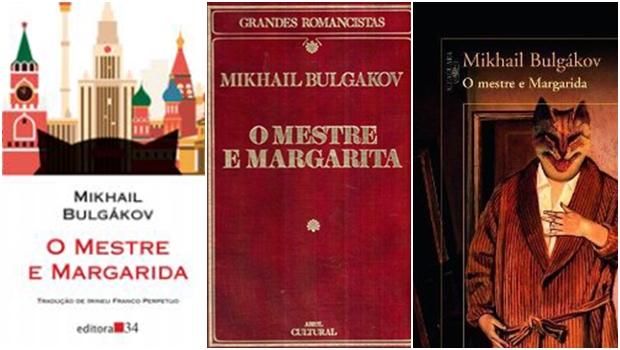 """Três traduções do romance """"O Mestre e Margarida"""", do escritor russo Mikhail Bulgákov: a primeira feita a partir do inglês e as duas últimas do original russo"""