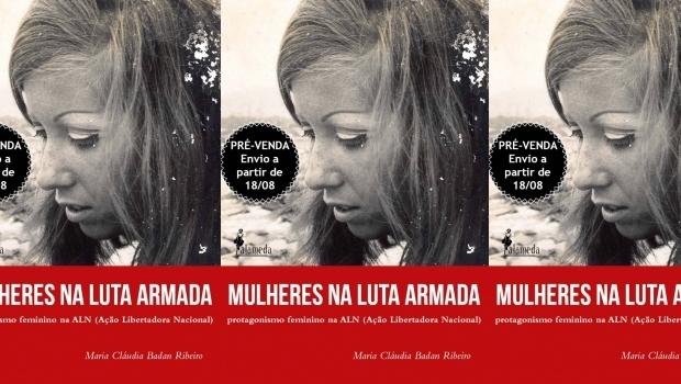 Livro resgata a história das mulheres que lutaram na guerrilha da ALN