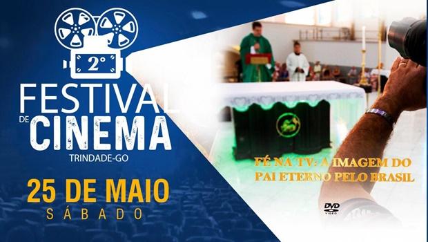 """2º Festival de Cinema de Trindade apresenta """"Fé na TV: A imagem do Pai Eterno pelo Brasil"""""""
