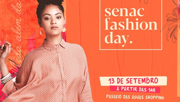 Senac Fashion Day traz para Goiânia palestras, exposições, e técnicas de moda e beleza