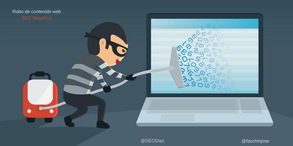 Robo de contenido web ¿Qué es eso del SEO negativo? By @SEODiaz