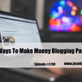 6 Easy Ways To Make Money From Home Blogging