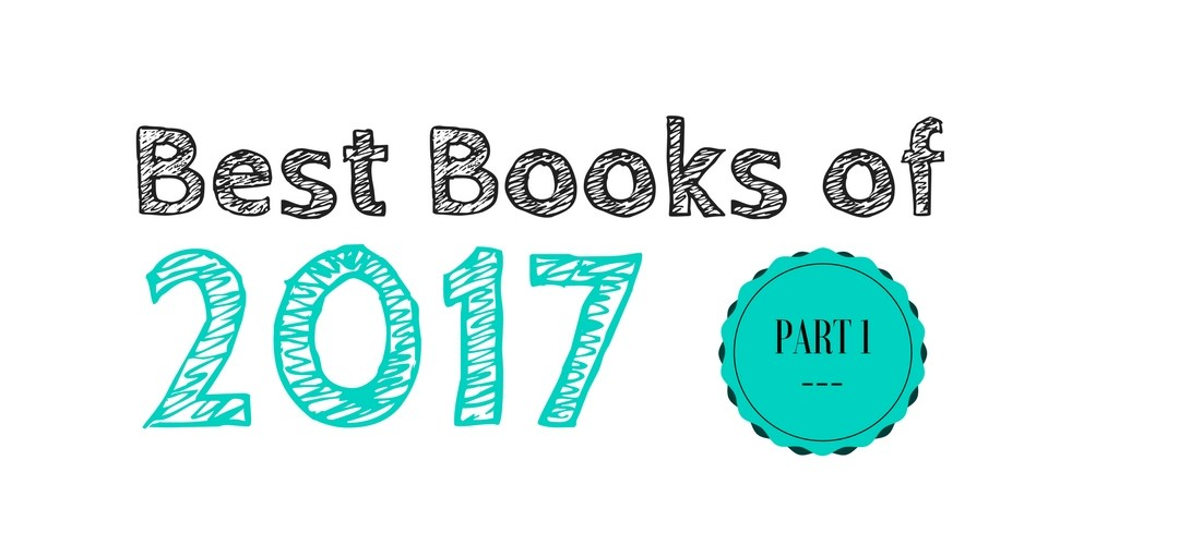 Best Books of 2017: Part 1