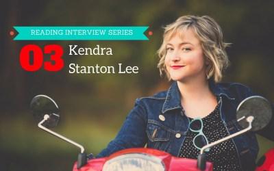 Reading Interview Episode 3: Kendra Stanton Lee