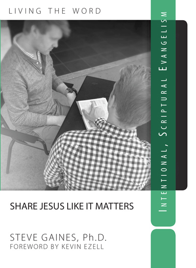 Steve Gaines: Share Jesus Like It Matters