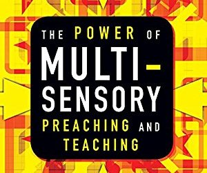Multi-sensory preaching and church growth