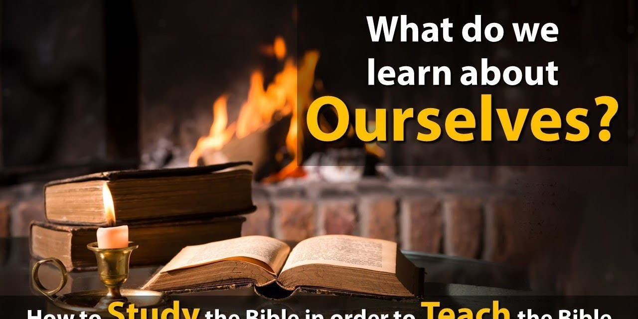 How to Study The Bible — What do we learn about ourselves?