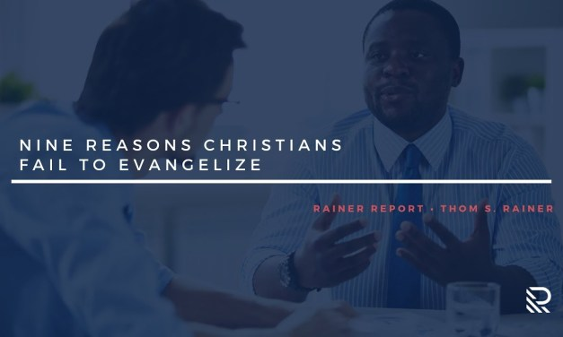 Nine Reasons Christians Fail to Evangelize