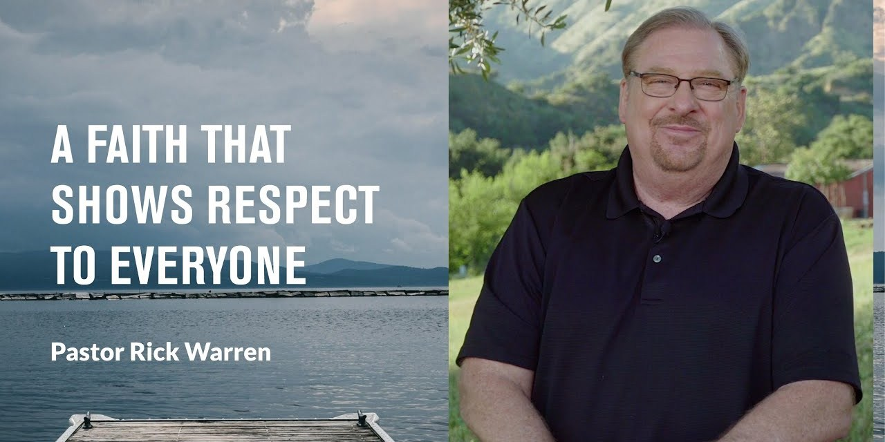 """A Faith That Shows Respect to Everyone"" with Pastor Rick Warren"
