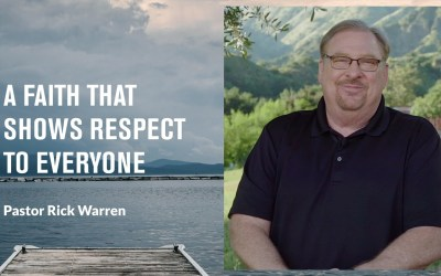 """""""A Faith That Shows Respect to Everyone"""" with Pastor Rick Warren"""