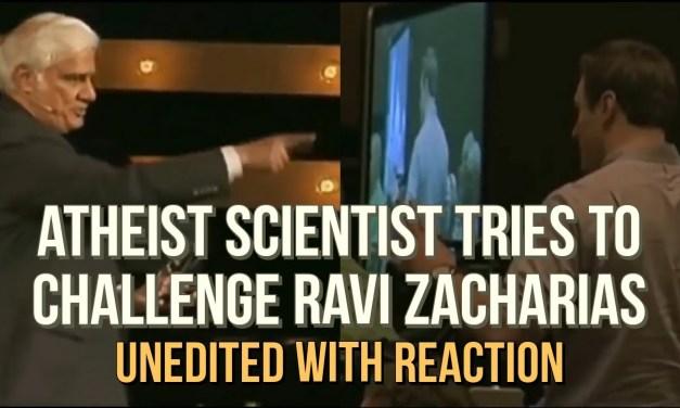 Atheist Scientist tries to challenge Ravi Zacharias (unedited with reaction)