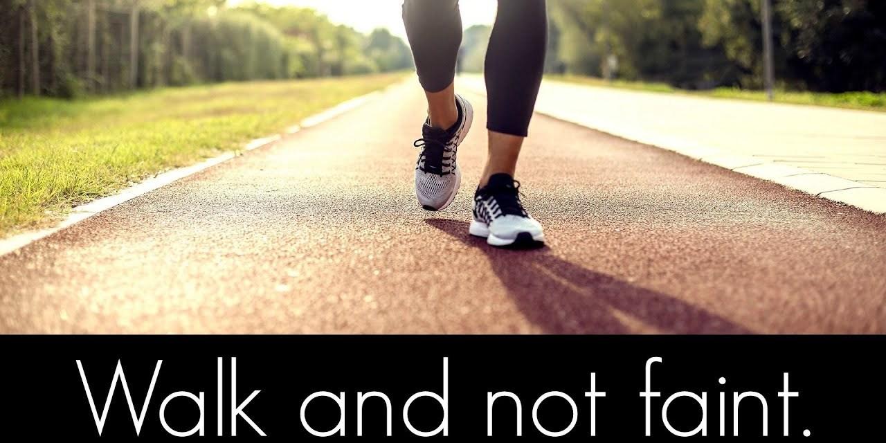 Walk and not faint