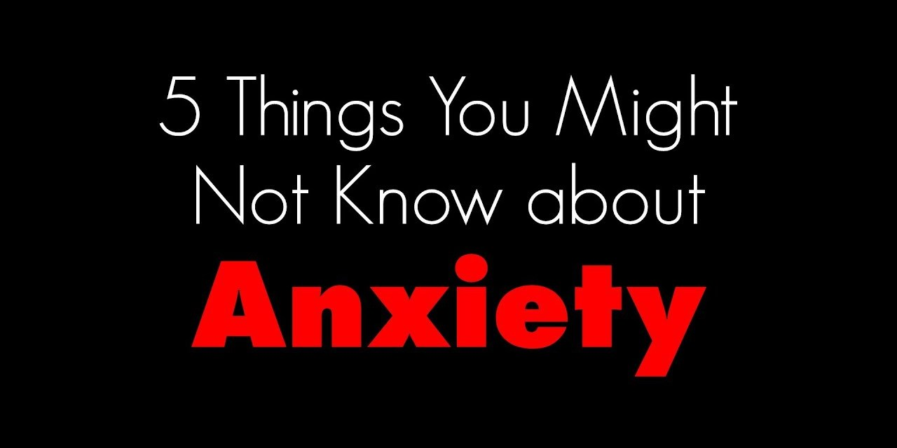 5 things you might not know about anxiety