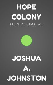 Book Cover: Hope Colony (Tales of Sarco #1.1)