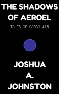 Book Cover: The Shadows of Aeroel (Tales of Sarco #1.5)