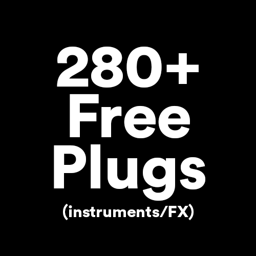 280+ Free Plugins (Instruments/FX) + Tutorial Producing with