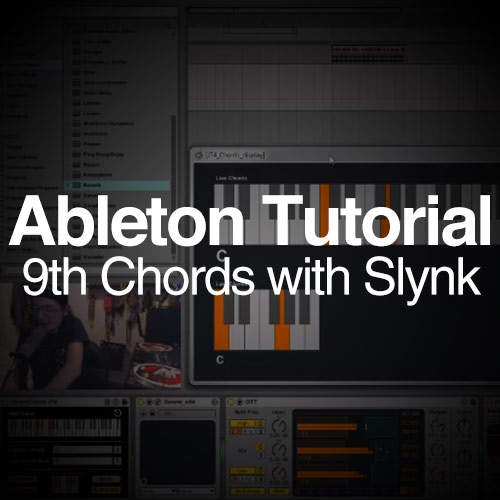 Ableton Tutorial: 9th Chords with Slynk - Joshua Casper