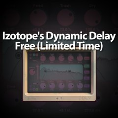Izotope's Dynamic Delay – Free (Limited Time)