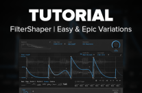Tutorial: Easy & Epic Variations with FilterShaper Core