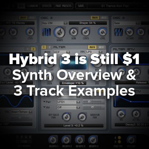 Tutorial: Hybrid 3 Overview w/ 3 Track Examples w/ Preset