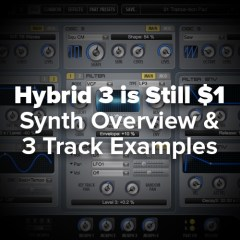 Tutorial: Hybrid 3 Overview w/ 3 Track Examples w/ Preset Names (Still $1.00)