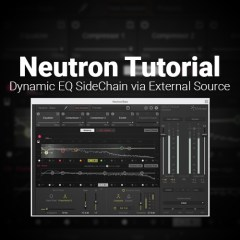 Neutron Tutorial: Dynamic EQ SideChain via External Source