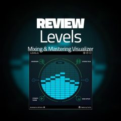 Review: Levels by 29Palms, Mixing & Mastering Just Got Easier?
