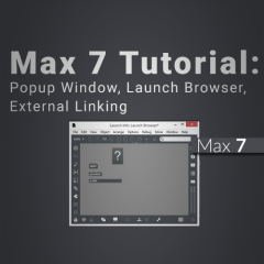 Max 7 Tutorial: Popup Window, Launch Browser, External Linking