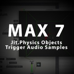 Max 7 Tutorial: Jit.Physics Objects Trigger Audio Samples