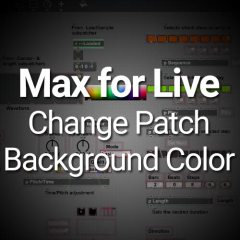 Max for Live Tutorial: Custom Back Ground Color for Patches