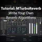 Tutorial: MTurboReverb – 100 Reverbs, Write Your Own Reverb Algorithms, Truly Impressive!!