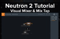 Neutron 2 Tutorial – Visual Mixer & Mix Tap Devices