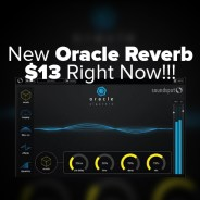 Oracle – The Epic New Reverb Plug from SoundSpot for $13 until Sept. 3rd!!