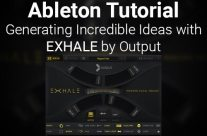 Ableton Tutorial: Using Exhale to Generate Incredible Ideas Easily