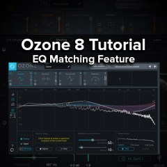 Ozone 8 Tutorial – EQ Matching Feature!