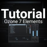 First Look – Ozone 7 Elements by iZoptope