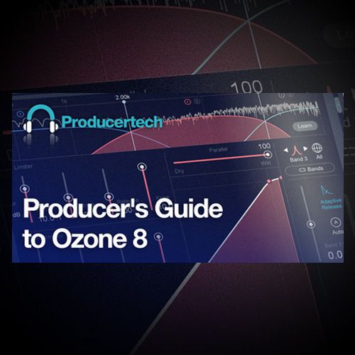 Full Course - Producer's Guide to Izotope's Ozone 8 - Joshua