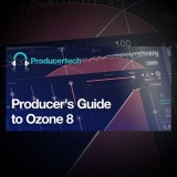Full Course – Producer's Guide to Izotope's Ozone 8