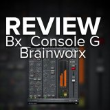 Review: Bx_Console G by Brainworx