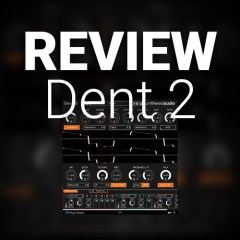 Review: Dent 2 by Unfiltered Audio