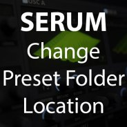 Serum Tutorial: How to Change the Preset Folder Location