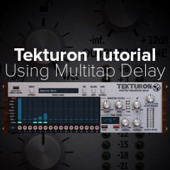Tekturon Tutorial: Understanding Multitap Delay