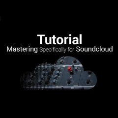 Tutorial: Mastering Specifically for Soundcloud