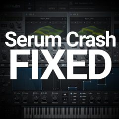 Fixed: Serum Crashing DAW when Cycling / Loading Presets