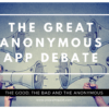 The Great Anonymous App Debate Header